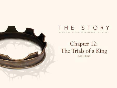"Chapter 12: The Trials of a King Rod Thom. ""David commits sins and tries to cover them up."" 2 Samuel 11: 10 David was told, ""Uriah did not go home."""