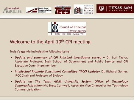 Welcome to the April 10 th CPI meeting Today's agenda includes the following items: Update and summary of CPI Principal Investigator survey – Dr. Lori.