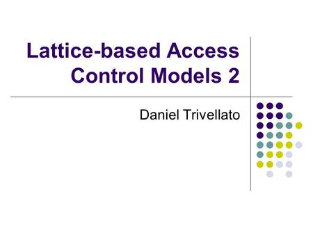access control policies models and mechanisms Access control access control mechanism access control model  the access control policies that can be implemented in abac are limited only by the computational.