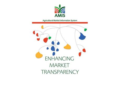 2 Agriculture Market Information System (AMIS) Abdolreza Abbassian, AMIS Secretary Economic and Social Development Food and Agricultural Organization.