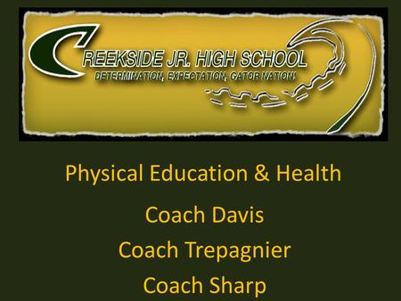 Physical Education & Health Coach Davis Coach Trepagnier Coach Sharp.