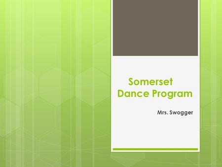 Somerset Dance Program Mrs. Swogger. Somerset Website  Please make sure you and your child are familiar with this website www.somersetacademy.com www.somersetacademy.com.