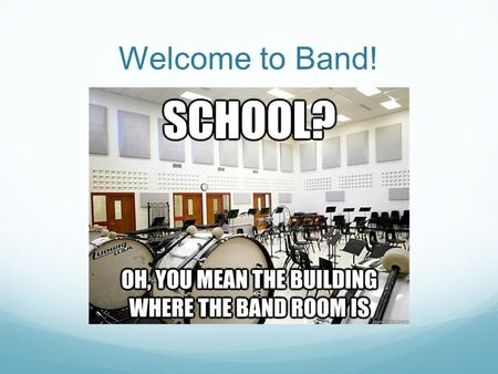 Welcome to Band!.