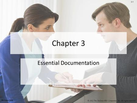 3-1 Chapter 3 Essential Documentation © 2012 The McGraw-Hill Companies, Inc. All rights reserved. McGraw-Hill.