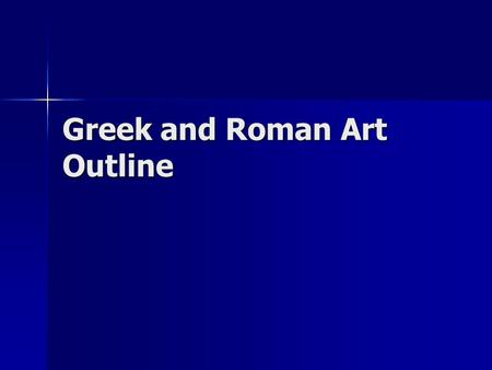 Greek and Roman Art Outline. Aegean Art –Minoan On the island of Crete. On the island of Crete. Richest of the Aegean civilizations – created a luxurious,