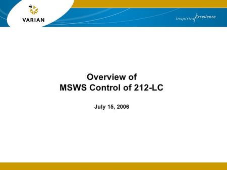 Overview of MSWS Control of 212-LC July 15, 2006.