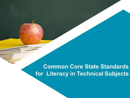 Common Core State Standards for Literacy in Technical Subjects.