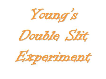 Young's Double Slit Experiment. From our discussions of waves you know that waves may interfere with each other creating areas of maximum amplitude and.