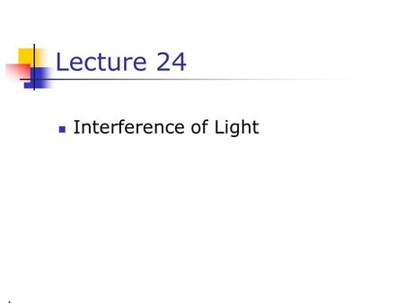 Lecture 24 Interference of Light. Fig. 24-CO, p.754.