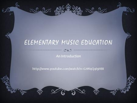 ELEMENTARY MUSIC EDUCATION An Introduction