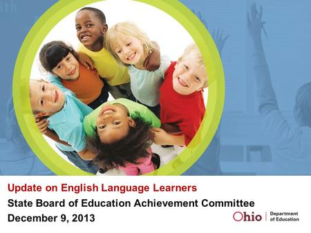 Update on English Language Learners State Board of Education Achievement Committee December 9, 2013.