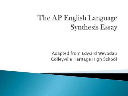 Adapted from Edward Wevodau Colleyville Heritage High School.