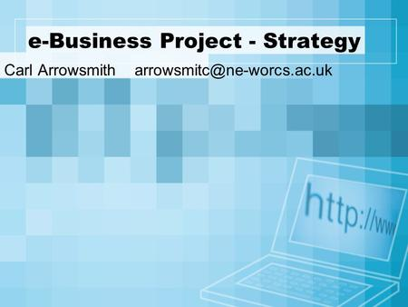 E-Business Project - Strategy Carl Arrowsmith