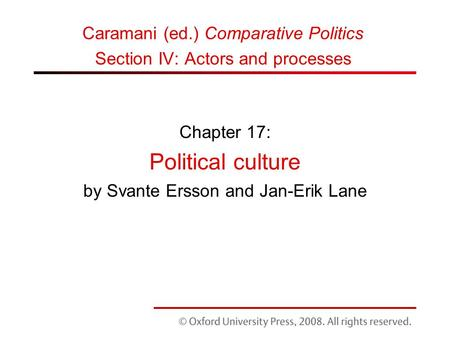 Chapter 17: Political culture by Svante Ersson and Jan-Erik Lane Caramani (ed.) Comparative Politics Section IV: Actors and processes.
