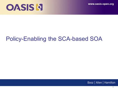1 Policy-Enabling the SCA-based SOA www.oasis-open.org.