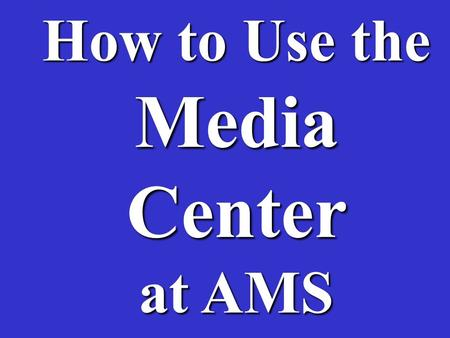 How to Use the Media Center at AMS. To find a book, you can go to the library online catalog, called Destiny. There are two computers in the library,