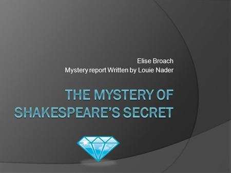 Elise Broach Mystery report Written by Louie Nader.