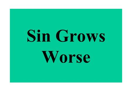 Sin Grows Worse. Both Offered Eve bore Cain, Abel, Seth and other children (4:1-2, 25; 5:4) God had respect for Abel's sacrifice (4:3-5) Abel offered.