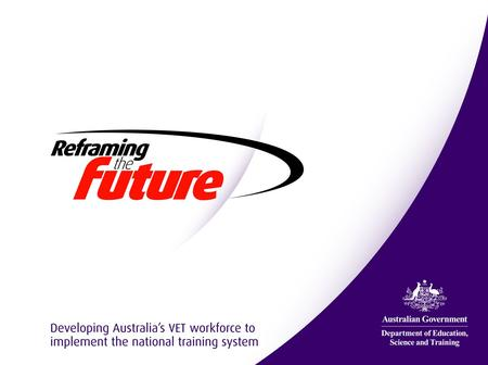 Sustaining the Spark – NSW TAFE August 20076 Reframing the Future Transforms Practice Suzy McKenna, National Project Director Cheryl Bald, Senior Project.