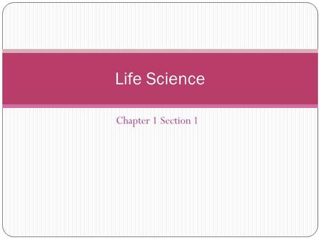 Chapter 1 Section 1 Life Science. Work of Science What makes popcorn pop? How do microwaves work? How do microwaves make things hot? By asking question.