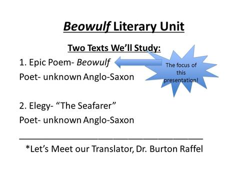 Beowulf Literary Unit Two Texts We'll Study: 1. Epic Poem- Beowulf
