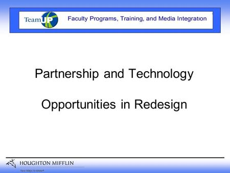 Partnership and Technology Opportunities in Redesign.