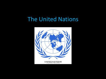 The United Nations. When was the UN founded? a. 1945 b. 1945 c. 1947 d. 1948.