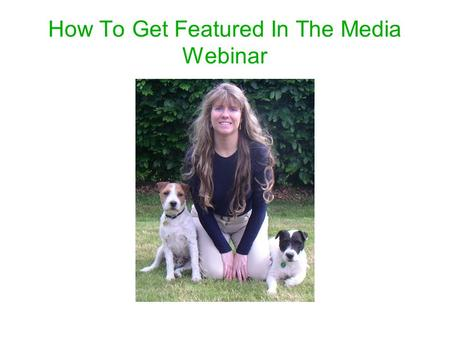 How To Get Featured In The Media Webinar. Why It's Good To Use Publicity * It's FREE! * It's effective. * It's fun.