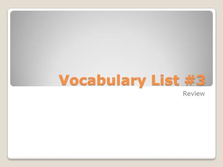 Vocabulary List #3 Review. Vocabulary List #3 Give a situation in which you might be submissive to someone else. Name a time when you've had to collaborate.