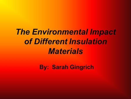 The Environmental Impact of Different Insulation Materials