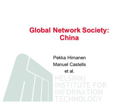Global Network Society: China Pekka Himanen Manuel Castells et al.