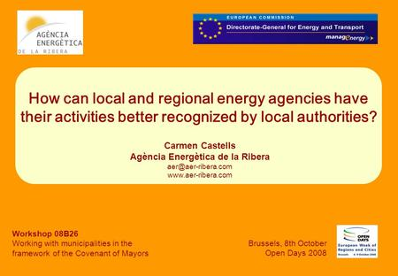 How can local and regional energy agencies have their activities better recognized by local authorities? Carmen Castells Agència Energètica de la Ribera.