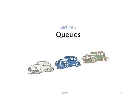 Lecture 3 Queues Queues1. queue: – Retrieves elements in the order they were added. – First-In, First-Out (FIFO) – Elements are stored in order of insertion.