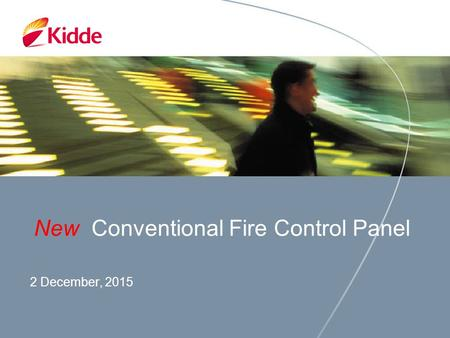 2 December, 2015 New Conventional Fire Control Panel.