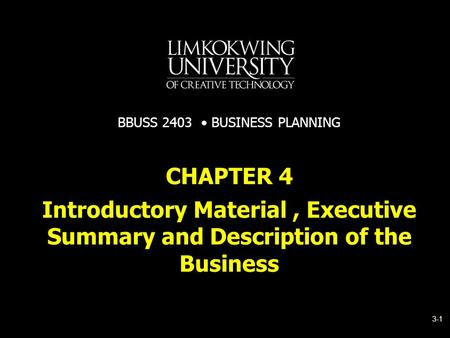 Introductory Material, Executive Summary and Description of the Business CHAPTER 4 BBUSS 2403 BUSINESS PLANNING 3-1.