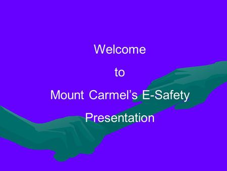 Welcome to Mount Carmel's E-Safety Presentation. The SMART Rules.