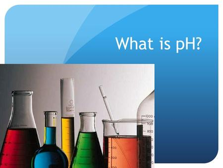 What is pH?. pH is the measurement used to determine whether a substance is acidic or basic… Chemicals may be classed as acids or bases. Things that are.