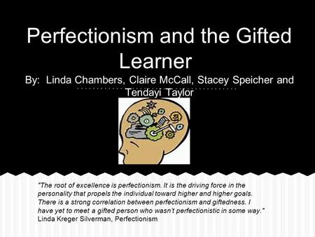 Perfectionism and the Gifted Learner