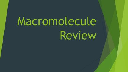 Macromolecule Review. Create our Answer Cards  Each color card represents a macromolecule.  On each card write the macromolecule in neat LARGE capital.