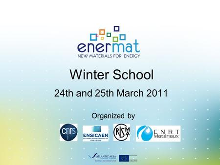 Winter School 24th and 25th March 2011 Organized by.