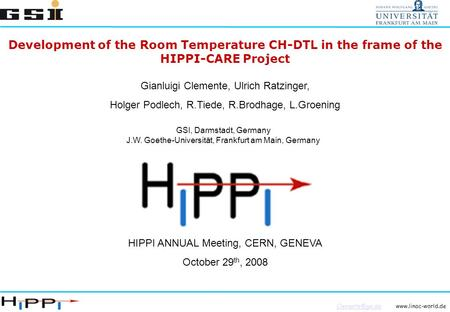 Development of the Room Temperature CH-DTL in the frame of the HIPPI-CARE Project Gianluigi Clemente,