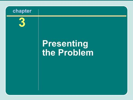 Chapter 3 Presenting the Problem. Chapter Outline Choosing the title Writing the introduction Stating the research problem Presenting the research hypothesis.