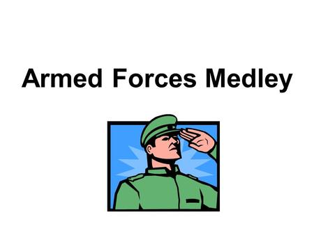 Armed Forces Medley.