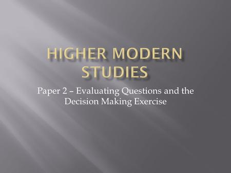 Paper 2 – Evaluating Questions and the Decision Making Exercise.