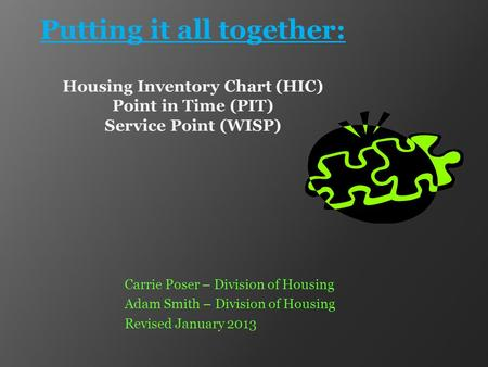 Carrie Poser – Division of Housing Adam Smith – Division of Housing Revised January 2013.