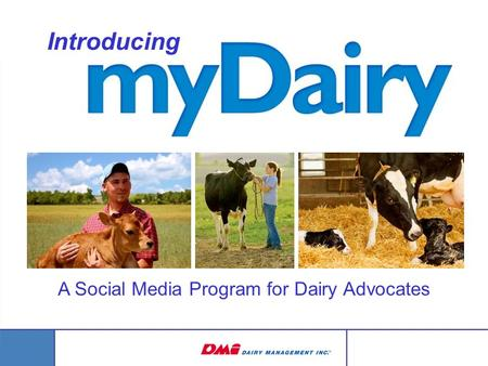 A Social Media Program for Dairy Advocates Introducing.
