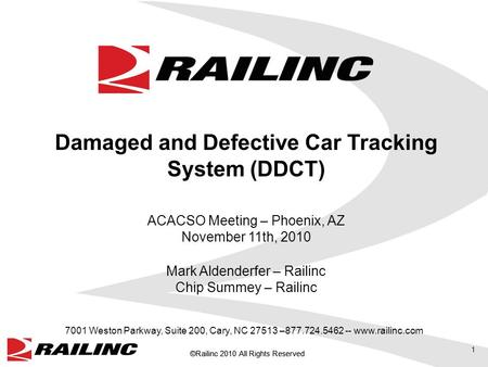 ©Railinc 2010 All Rights Reserved 1 7001 Weston Parkway, Suite 200, Cary, NC 27513 –877.724.5462 -- www.railinc.com Damaged and Defective Car Tracking.