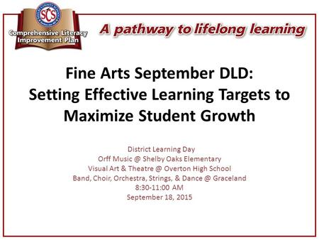 Fine Arts September DLD: Setting Effective Learning Targets to Maximize Student Growth District Learning Day Orff Shelby Oaks Elementary Visual.