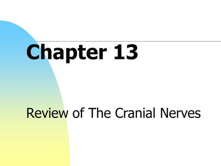 Review of The Cranial Nerves
