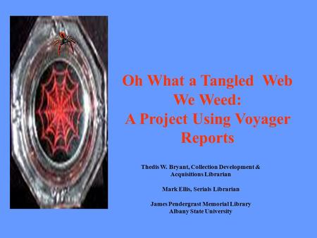 Oh What a Tangled Web We Weed: A Project Using Voyager Reports